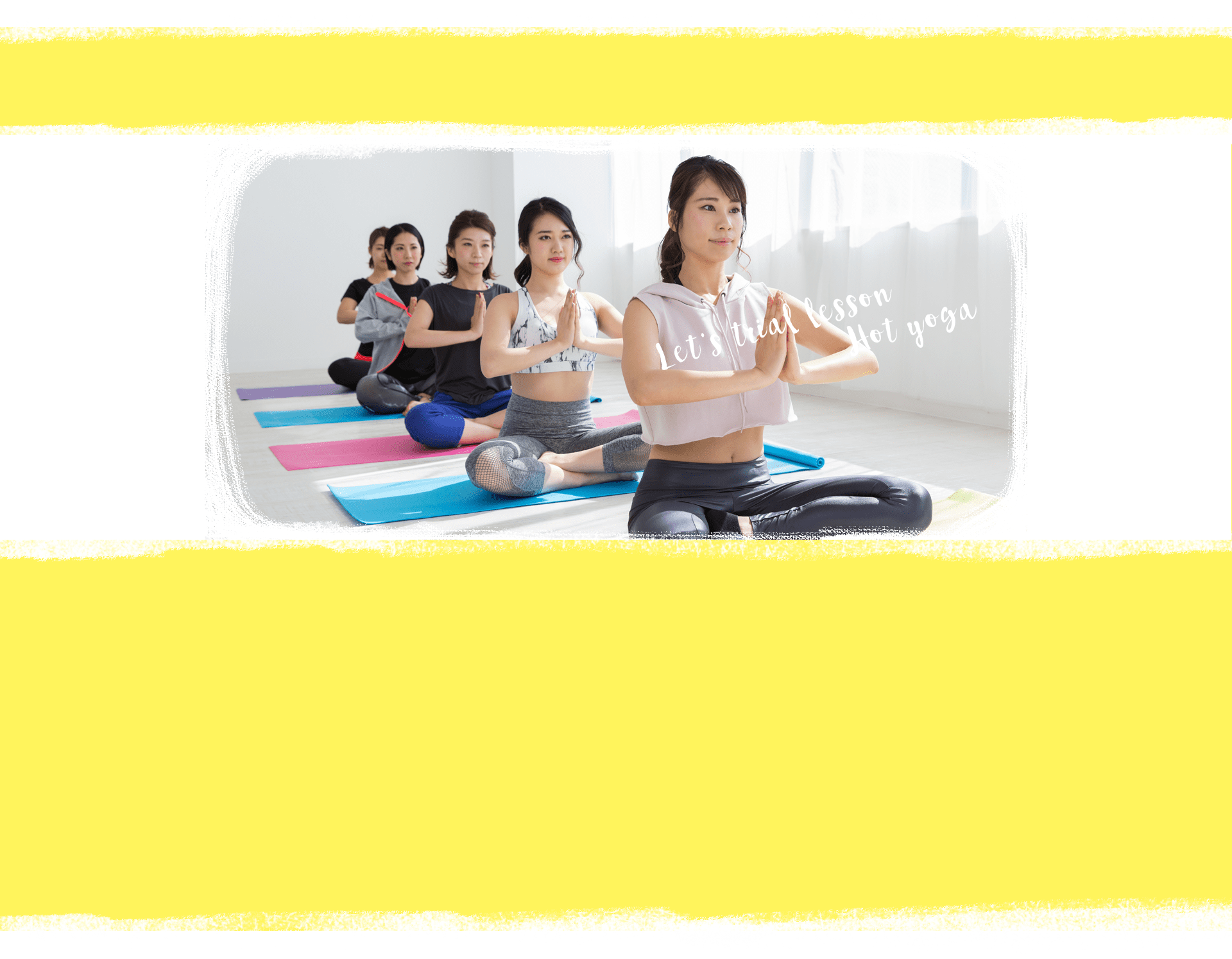 Let's trial lesson Hot yoga
